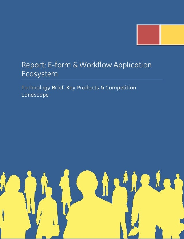 Report: E-form & Workflow Application Ecosystem Technology Brief, Key Products & Competition Landscape