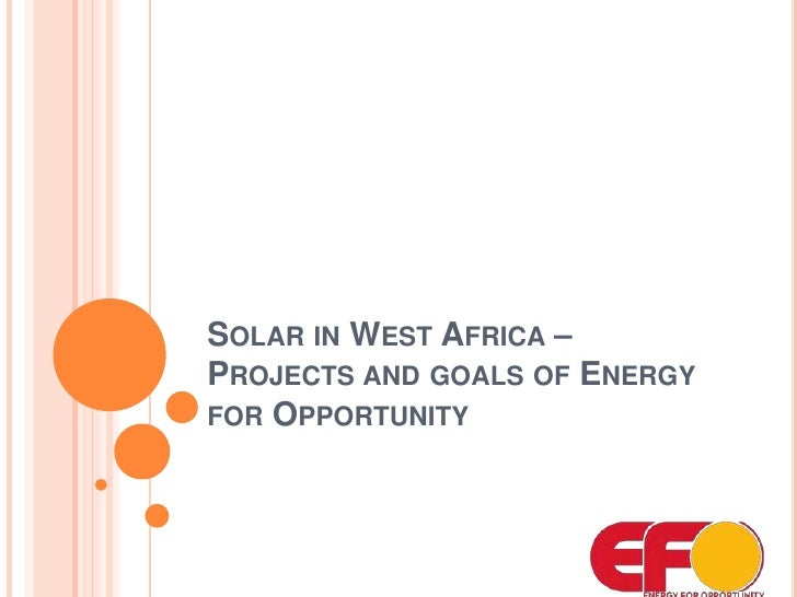 Solar in West Africa – Projects and goals of Energy for Opportunity <br />