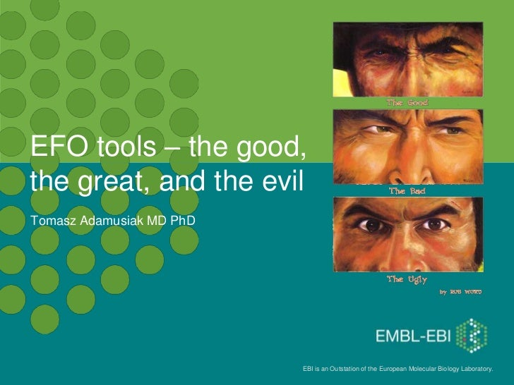 EFO tools – the good, the great, and the evil<br />Tomasz Adamusiak MD PhD<br />