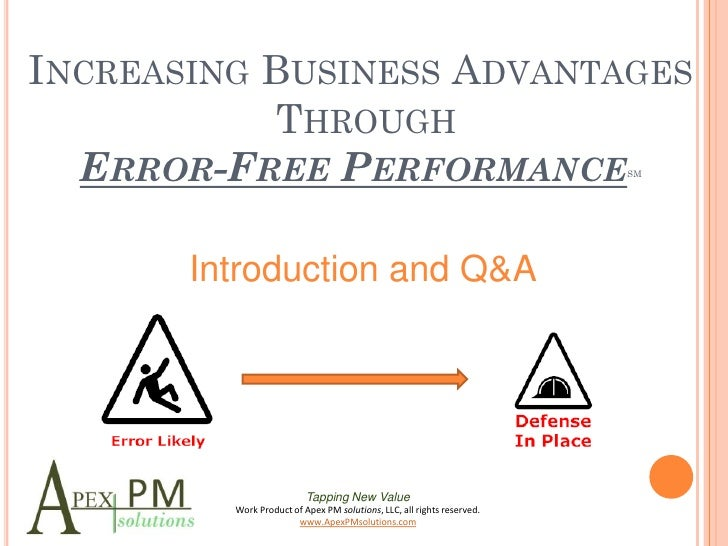 INCREASING BUSINESS ADVANTAGES             THROUGH   ERROR-FREE PERFORMANCE                                               ...