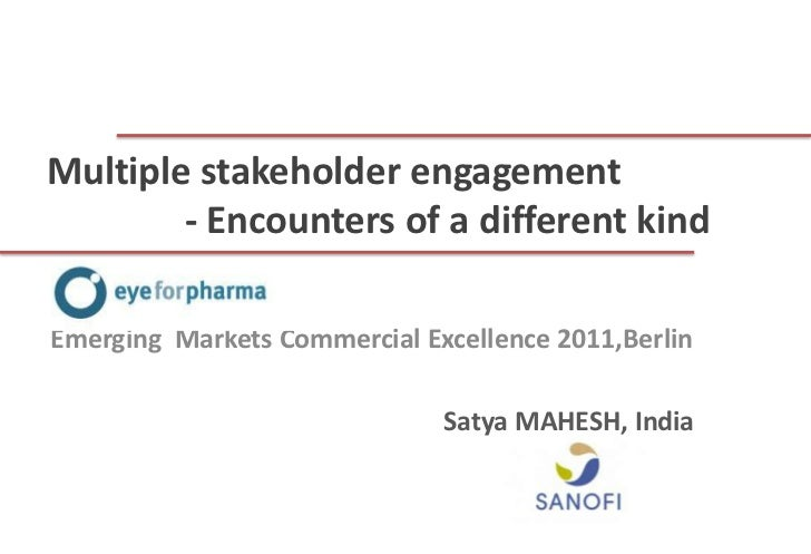 Multiple stakeholder engagement        - Encounters of a different kindEmerging Markets Commercial Excellence 2011,Berlin ...