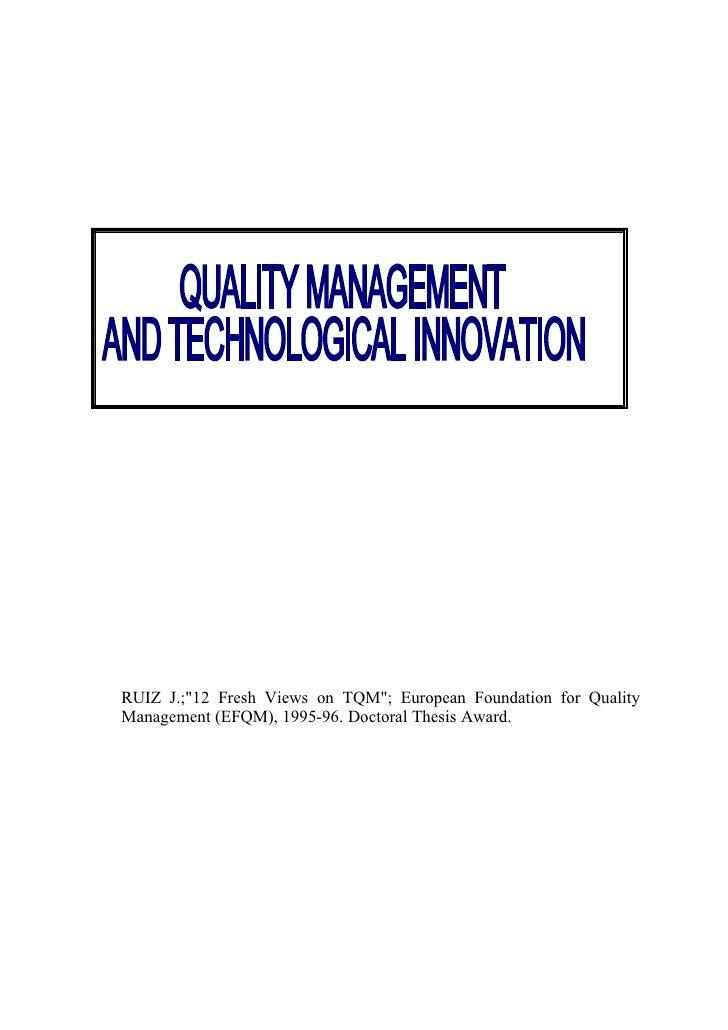 "RUIZ J.;""12 Fresh Views on TQM""; European Foundation for Quality Management (EFQM), 1995-96. Doctoral Thesis Award."