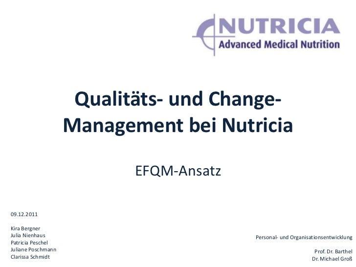 Qualitäts- und Change-                    Management bei Nutricia                           EFQM-Ansatz09.12.2011Kira Berg...