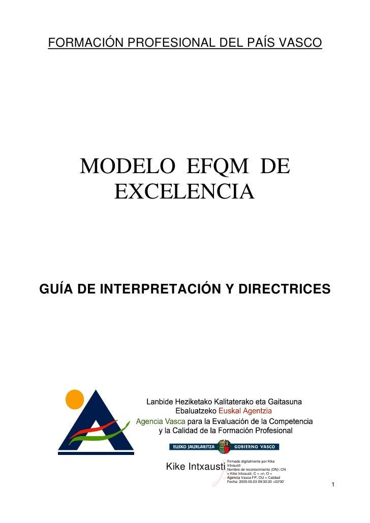 FORMACIÓN PROFESIONAL DEL PAÍS VASCO          MODELO EFQM DE        EXCELENCIA    GUÍA DE INTERPRETACIÓN Y DIRECTRICES    ...