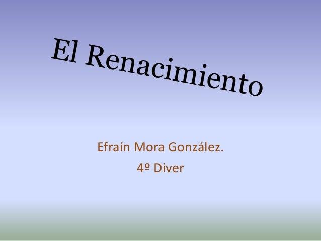 Efraín Mora González. 4º Diver