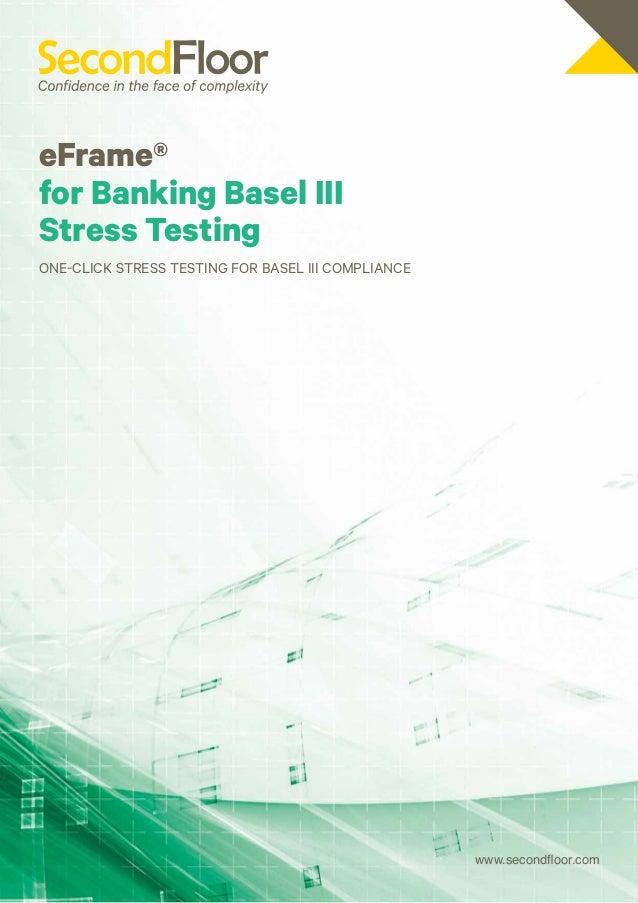 eFrame®for Banking Basel IIIStress TestingOne-Click Stress Testing for Basel III Compliance                               ...