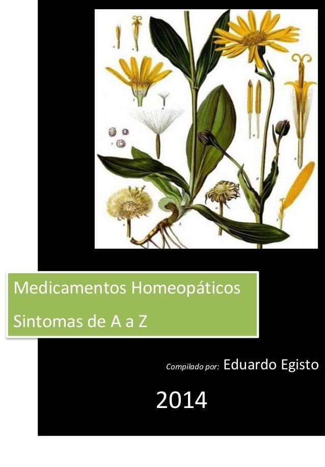 Compilado por: Eduardo Egisto 2014 Medicamentos Homeopáticos Sintomas de A a Z