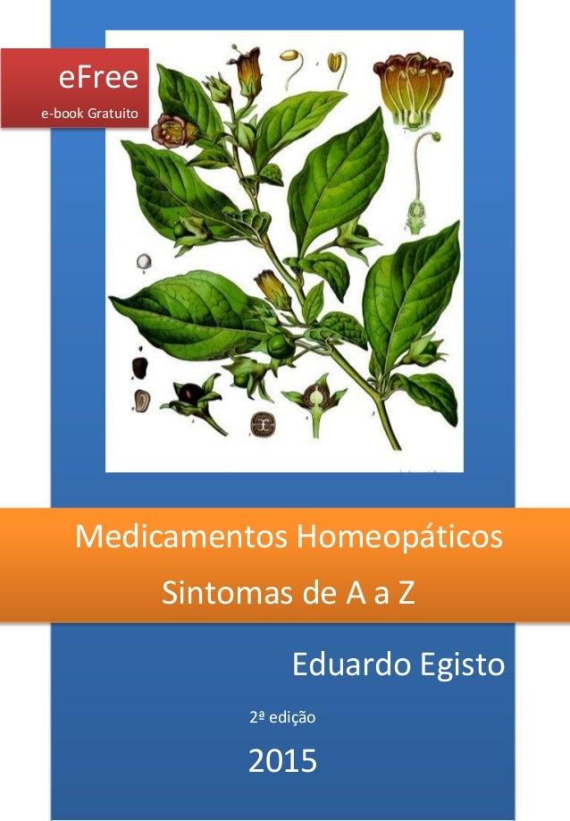 Eduardo Egisto  2ª edição  2015  Medicamentos Homeopáticos  Sintomas de A a Z  eFree  e-book Gratuito