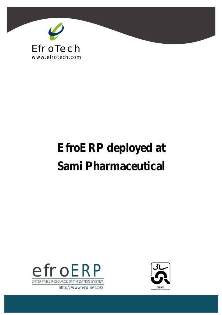 EfroTechwww.efrotech.com             EfroERP deployed at             Sami PharmaceuticalefroERPENTERPRISE RESOURCE OPTIMIZ...