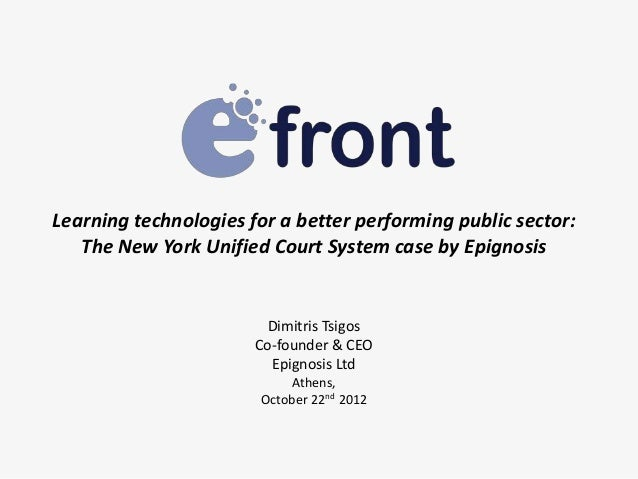 Learning technologies for a better performing public sector:   The New York Unified Court System case by Epignosis        ...