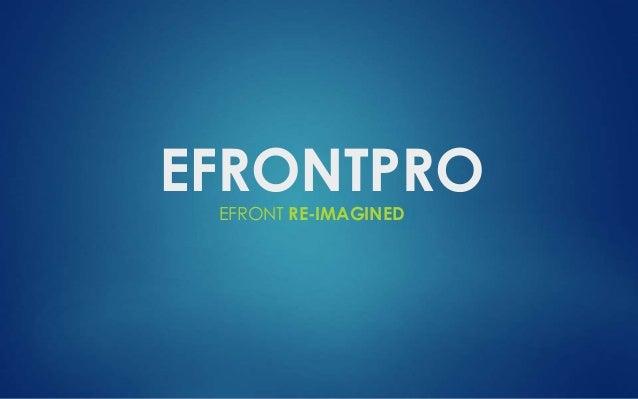 EFRONTPRO  EFRONT RE-IMAGINED