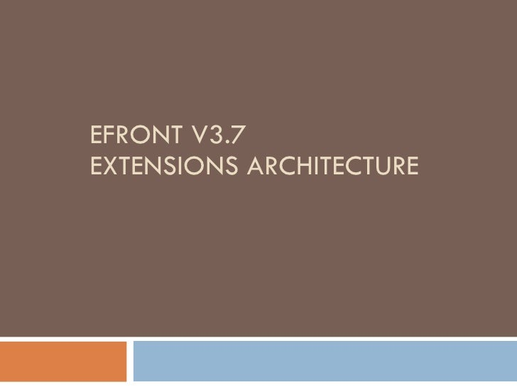 EFRONT V3.7  EXTENSIONS ARCHITECTURE