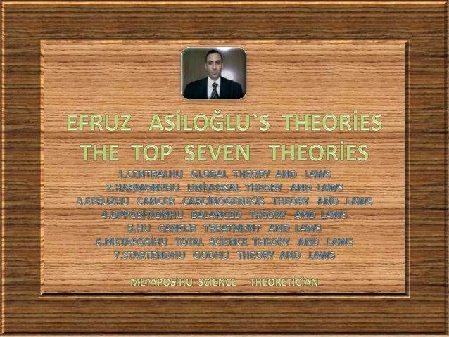 Efruz  asiloğlu`s  theories = the  top  seven   theories   2