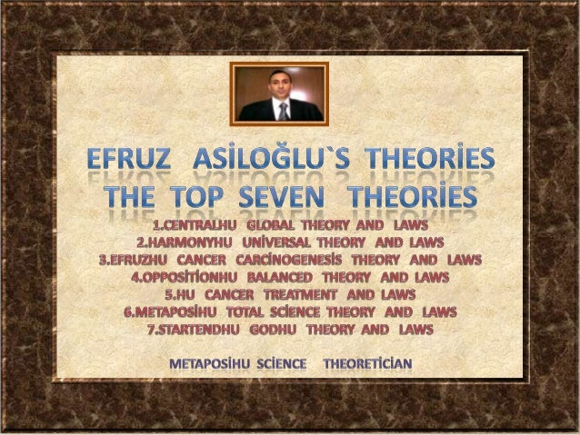 Efruz  asiloğlu`s  theories = the  top  seven   theories   5