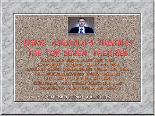 Efruz  asiloğlu`s  theories = the  top  seven   theories   6