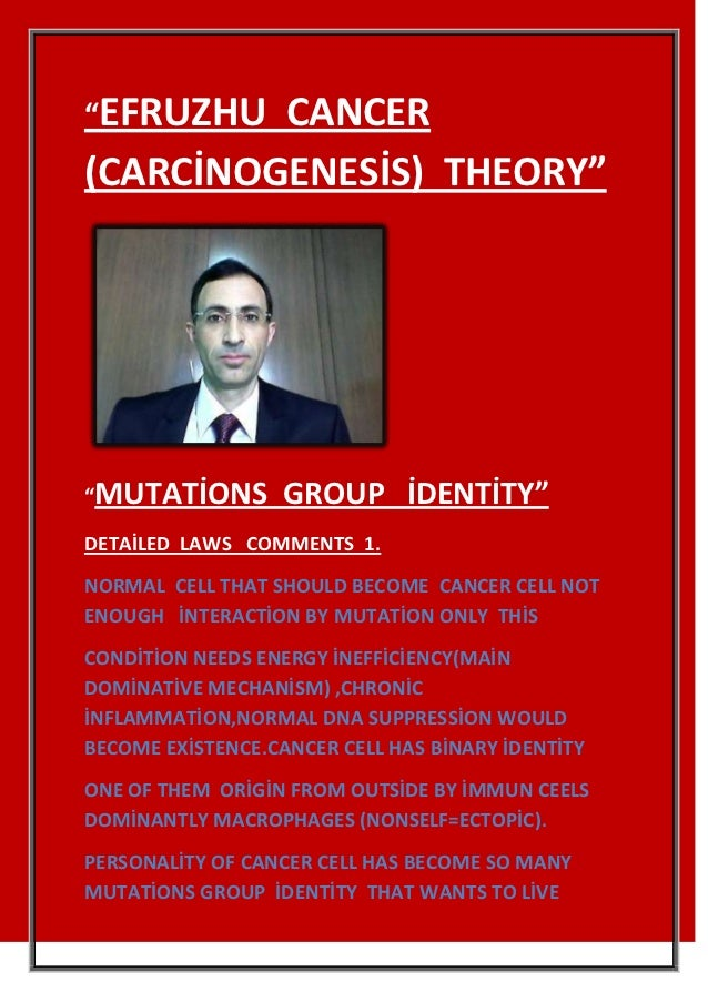 """""""EFRUZHU CANCER(CARCİNOGENESİS) THEORY""""""""MUTATİONS         GROUP İDENTİTY""""DETAİLED LAWS COMMENTS 1.NORMAL CELL THAT SHOULD ..."""