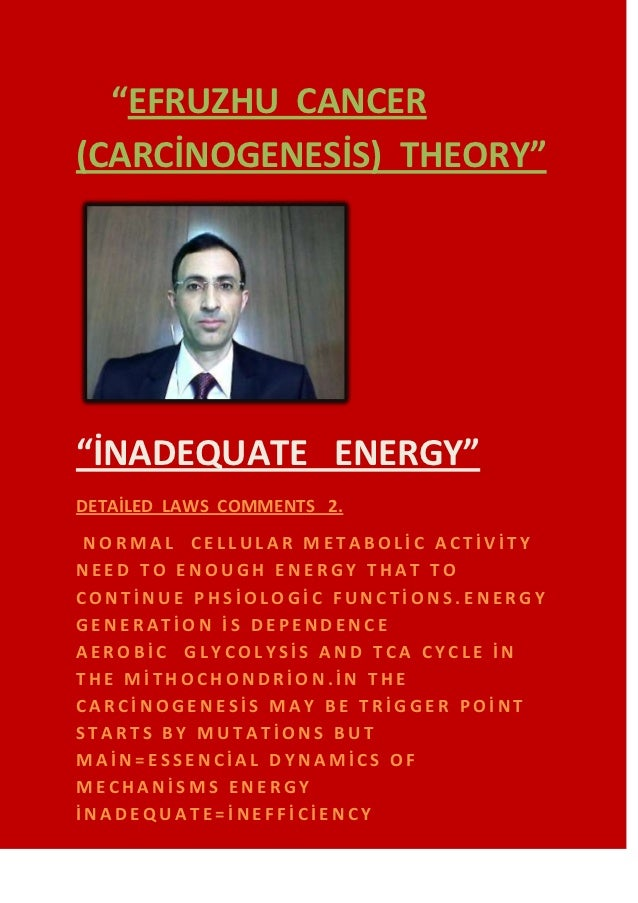 """EFRUZHU CANCER(CARCİNOGENESİS) THEORY""""İNADEQUATE ENERGY""DETAİLED LAWS COMMENTS 2. NORMAL CELLULAR METABOLİC ACTİVİTYNEED..."