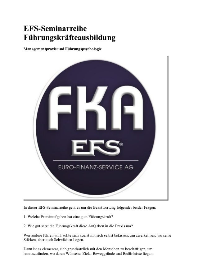 EFS-Seminarreihe Führungskräfteausbildung  Managementpraxis und Führungspsychologie  In dieser EFS-Seminarreihe geht es um...