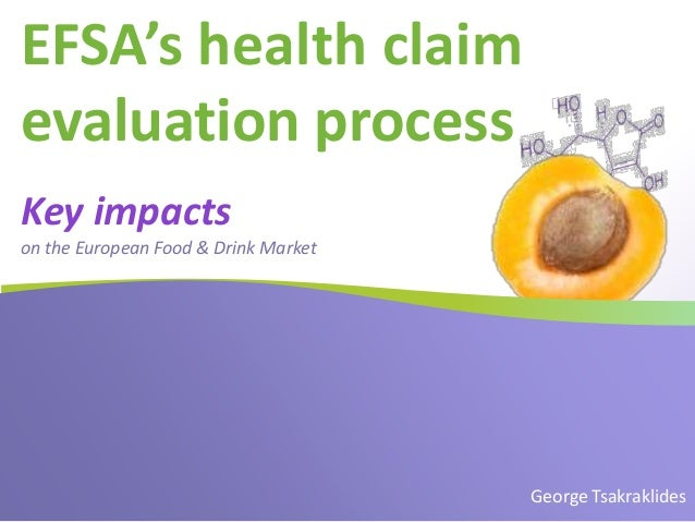 EFSA's health claim evaluation process Key impacts on the European Food & Drink Market  George Tsakraklides