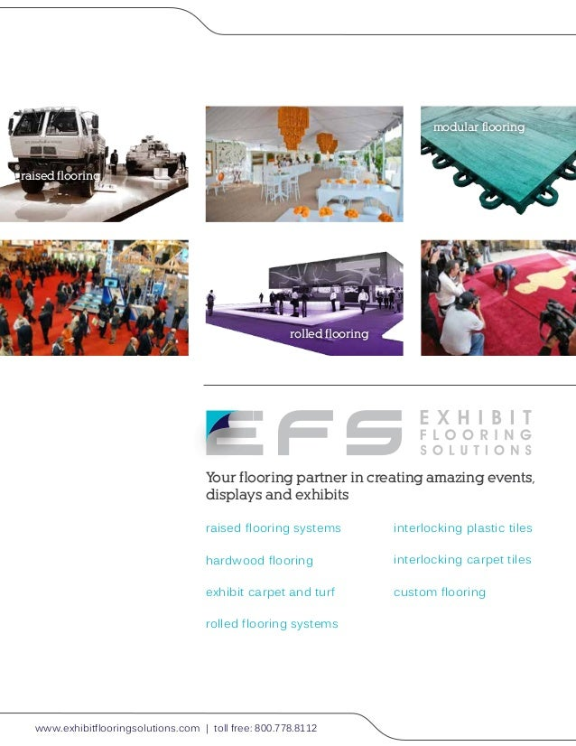 www.exhibitflooringsolutions.com | toll free: 800.778.8112 Your flooring partner in creating amazing events, displays and ...