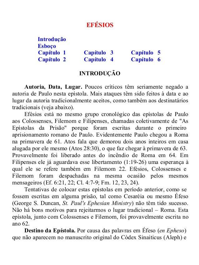 EFÉSIOS  Introdução  Esboço  Capítulo 1 Capítulo 3 Capítulo 5  Capítulo 2 Capítulo 4 Capítulo 6  INTRODUÇÃO  Autoria, Data...