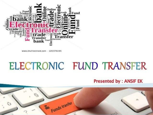 Electronic fund transfer eft electronic fund transfer eft ansif ek roll no 03 presented by ansif ek platinumwayz