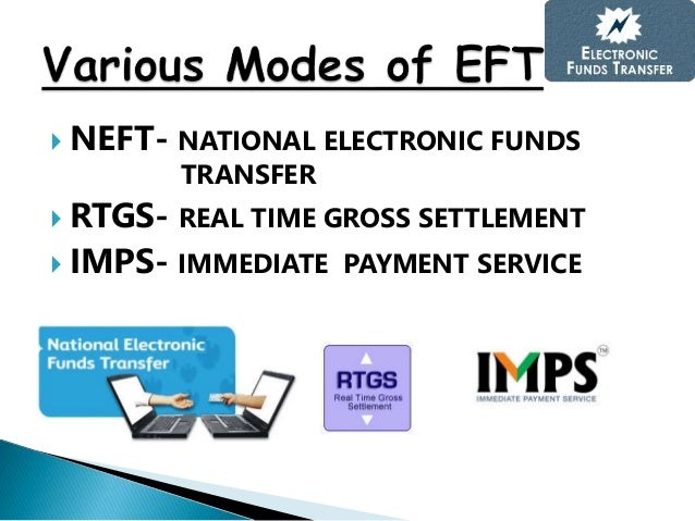Electronic fund transfer eft neft national electronic funds transfer rtgs real time gross settlement imps immediate payment service 4 platinumwayz