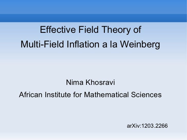 Effective Field Theory ofMulti-Field Inflation a la Weinberg              Nima KhosraviAfrican Institute for Mathematical ...