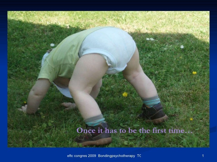 Once it has to be the first time…