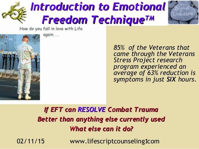 02/11/15 www.lifescriptcounseling.com1 Introduction to EmotionalIntroduction to Emotional Freedom TechniqueFreedom Techniq...