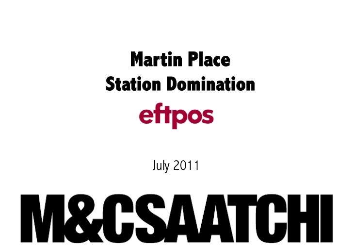 Martin PlaceStation Domination     July 2011