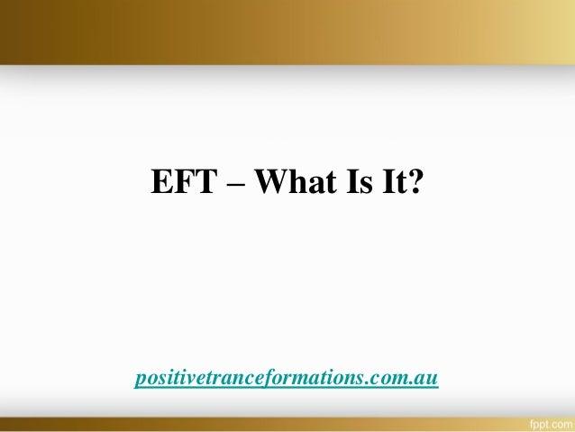 EFT – What Is It?positivetranceformations.com.au