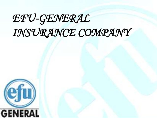 efu general insurance About us founded in 1932, efu general is the oldest and the largest insurance company of pakistan efu opened its doors for business with a vision to be the foremost in making financial futures.