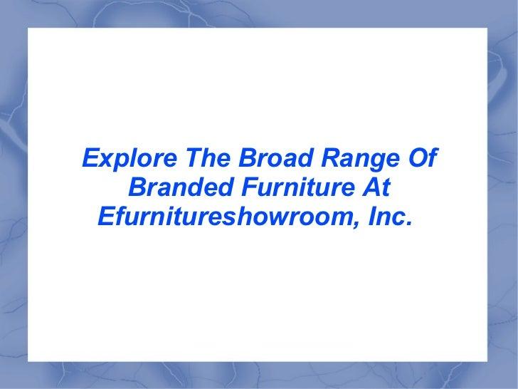 Explore The Broad Range Of Branded Furniture At Efurnitureshowroom, Inc.