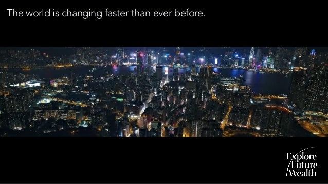 The world is changing faster than ever before.