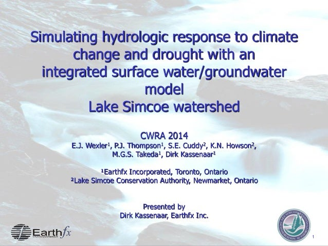 1 Simulating hydrologic response to climate change and drought with an integrated surface water/groundwater model Lake Sim...