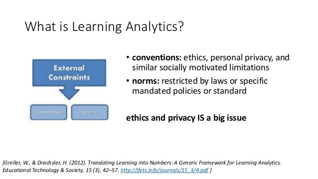 What is Learning Analytics? [Greller, W., & Drachsler, H. (2012). Translating Learning into Numbers: A Generic Framework f...