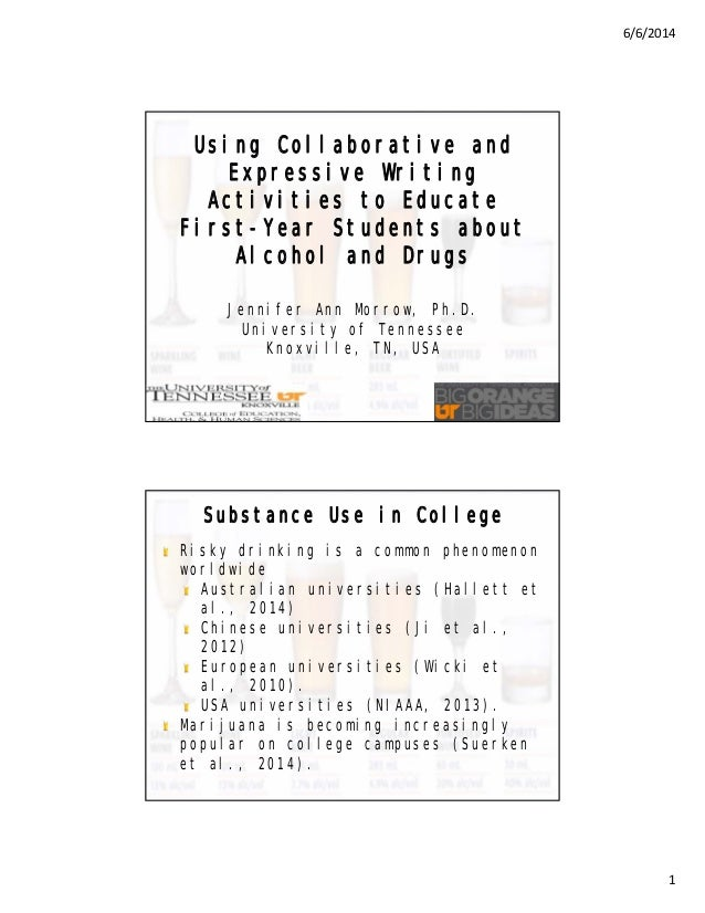6/6/2014 1 Using Collaborative and Expressive Writing Activities to Educate First-Year Students about Alcohol and Drugs Je...