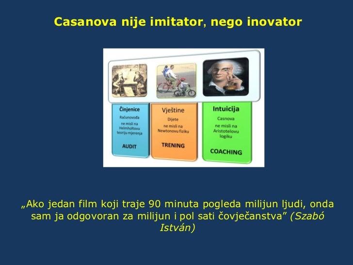 """Casanova nije imitator, nego inovator""""Ako jedan film koji traje 90 minuta pogleda milijun ljudi, onda  sam ja odgovoran za..."""
