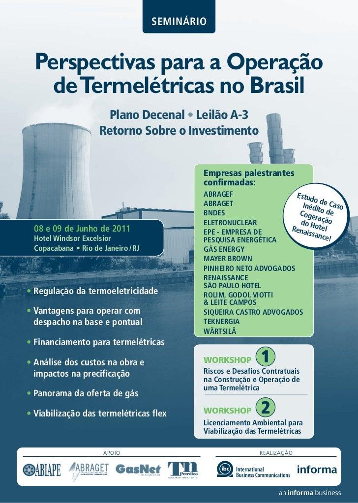 SEMINÁRIO  Perspectivas para a Operação    de Termelétricas no Brasil                      Plano Decenal • Leilão A-3     ...