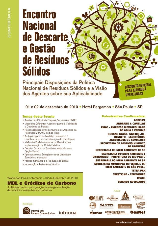 Apoio: Realização: CONFERÊNCIA Encontro Nacional de Descarte e Gestão de Resíduos Sólidos Principais Disposições da Políti...