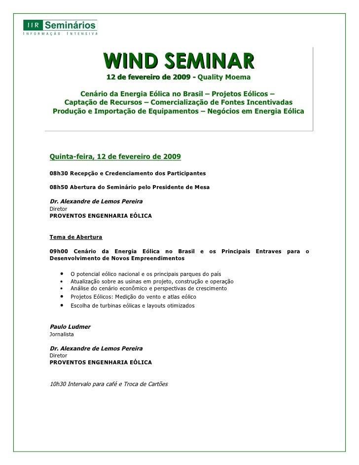 WIND SEMINAR                      12 de fevereiro de 2009 - Quality Moema          Cenário da Energia Eólica no Brasil – P...