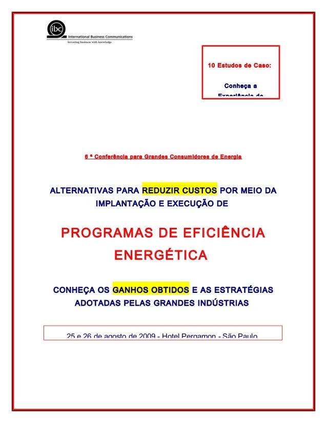 6 ª Conferência para Grandes Consumidores de Energia ALTERNATIVAS PARA REDUZIR CUSTOS POR MEIO DA IMPLANTAÇÃO E EXECUÇÃO D...
