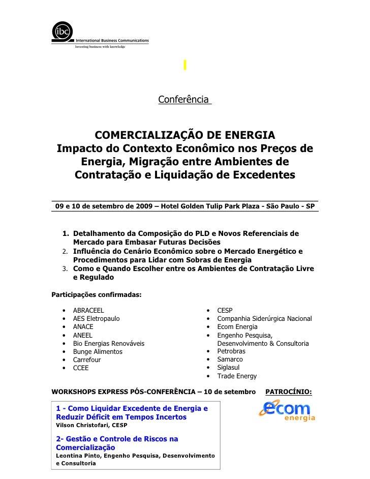 Conferência          COMERCIALIZAÇÃO DE ENERGIA  Impacto do Contexto Econômico nos Preços de     Energia, Migração entre A...
