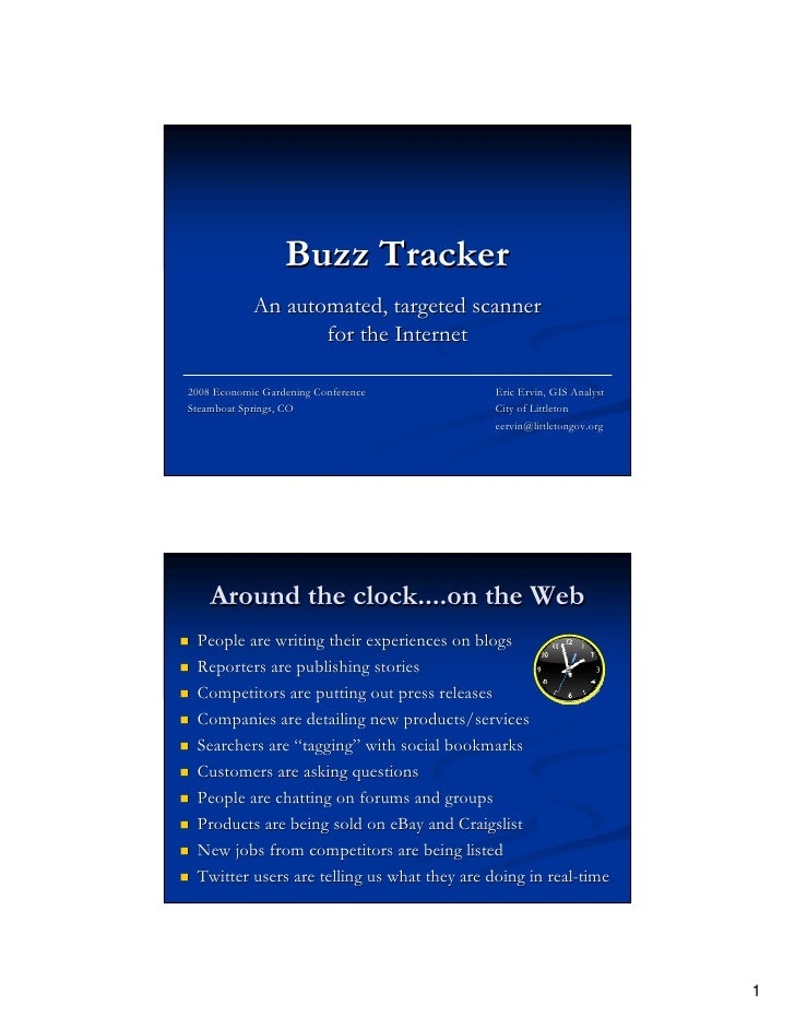 Buzz Tracker             An automated, targeted scanner                    for the Internet  2008 Economic Gardening Confe...