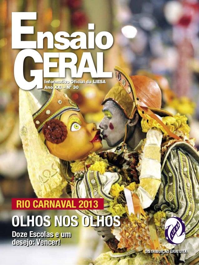 Informativo Oficial da LIESA Ano XXI – Nº 30  RIO CARNAVAL 2013  OLHOS NOS OLHOS Doze Escolas e um desejo: Vencer!  DISTRI...