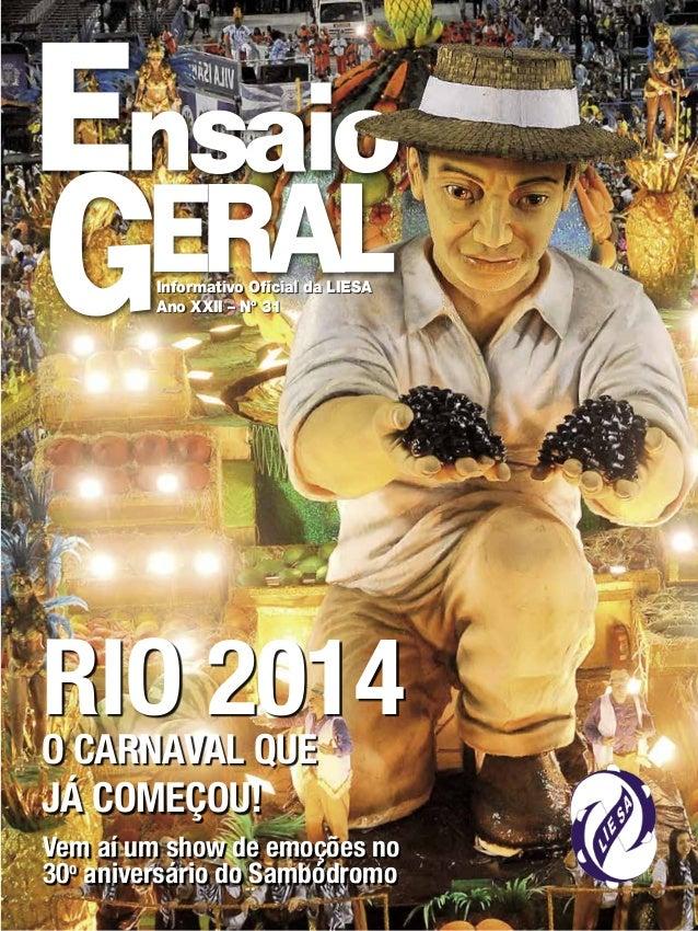 Informativo Oficial da LIESA Ano XXII – Nº 31  Rio 2014 O Carnaval que já começou!  Vem aí um show de emoções no 30o anive...