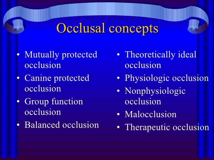 ideal occlusion and malocclusion essay Classification of malocclusion  as in an ideal occlusion, in a class i malocclusion the mesiobuccal cusp of the maxillary first permanent molar occludes in the.