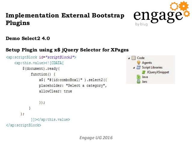 Engage - Expanding XPages with Bootstrap Plugins for ultimate usabili…