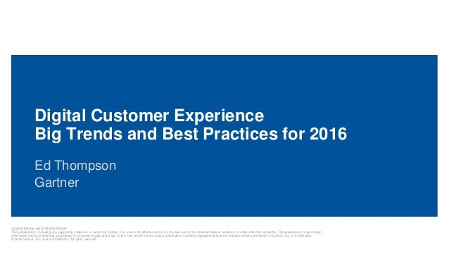 CONFIDENTIAL AND PROPRIETARY This presentation, including any supporting materials, is owned by Gartner, Inc. and/or its a...